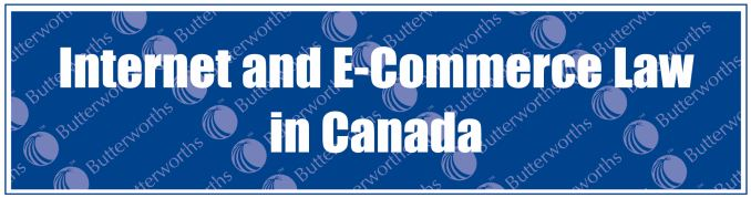 Internet and E-Commerce Law in Canada